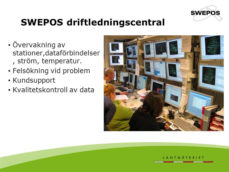 SWEPOS driftledningscentral Övervakning av stationer,dataförbindelser, ström, temperatur. Felsökning vid problem Kundsupport Kvalitetskontroll av data
