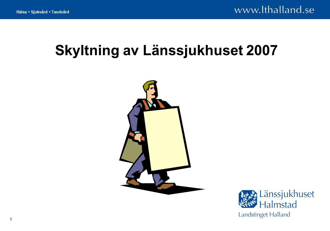 Hälsa Sjukvård Tandvård 1 Skyltning av Länssjukhuset 2007