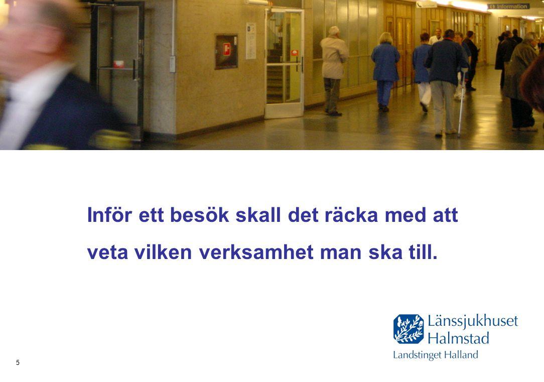 Hälsa Sjukvård Tandvård 5 Inför ett besök skall det räcka med att veta vilken verksamhet man ska till.