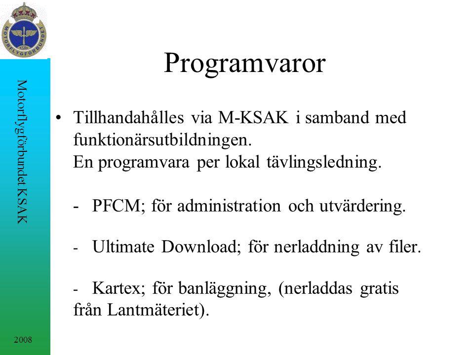 2008 Motorflygförbundet KSAK Programvaror Tillhandahålles via M-KSAK i samband med funktionärsutbildningen.