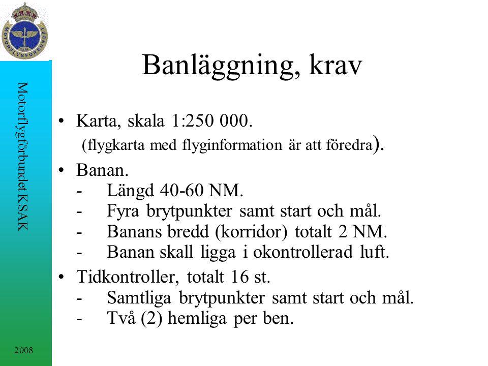 2008 Motorflygförbundet KSAK Banläggning, krav Karta, skala 1:250 000.