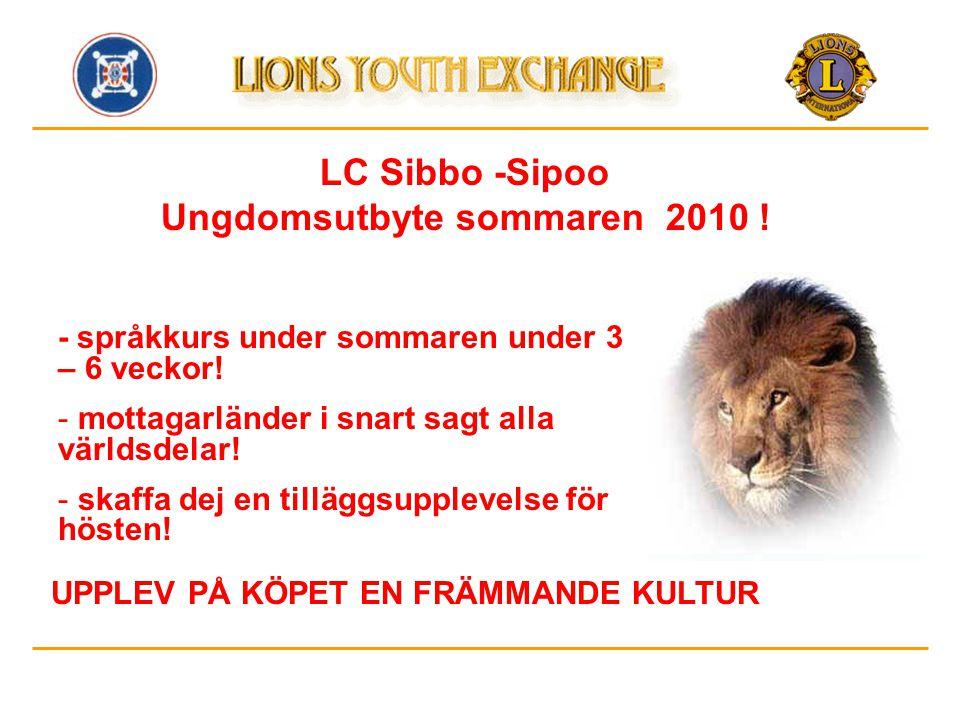 LC Sibbo -Sipoo Ungdomsutbyte sommaren 2010 ! - språkkurs under sommaren under 3 – 6 veckor! - mottagarländer i snart sagt alla världsdelar! - skaffa