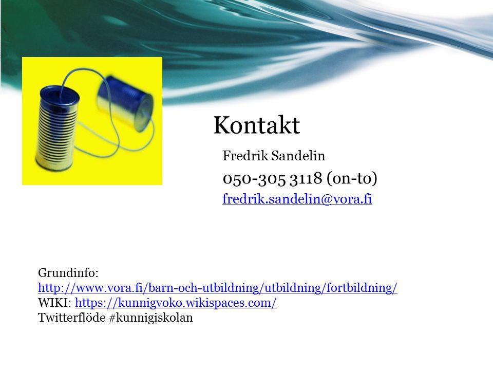 Kontakt Fredrik Sandelin 050-305 3118 (on-to) fredrik.sandelin@vora.fi Grundinfo: http://www.vora.fi/barn-och-utbildning/utbildning/fortbildning/ WIKI