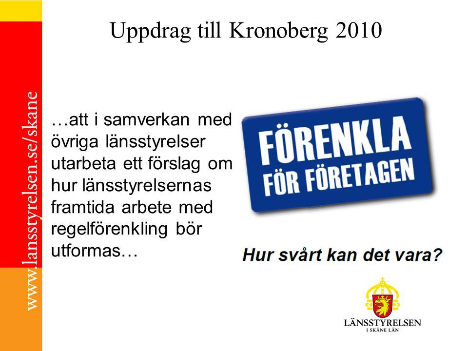 Uppdrag till Kronoberg 2010 …att i samverkan med övriga länsstyrelser utarbeta ett förslag om hur länsstyrelsernas framtida arbete med regelförenkling bör utformas…