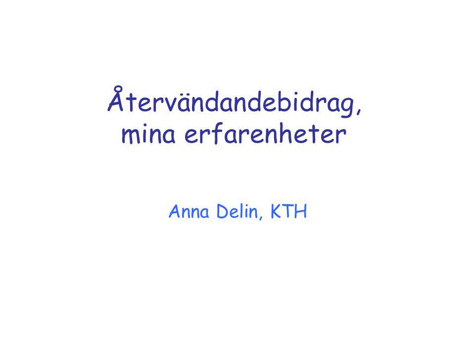 Återvändandebidrag, mina erfarenheter Anna Delin, KTH