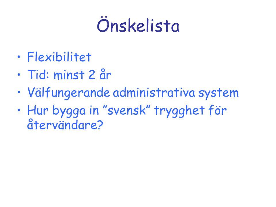 """Önskelista Flexibilitet Tid: minst 2 år Välfungerande administrativa system Hur bygga in """"svensk"""" trygghet för återvändare?"""