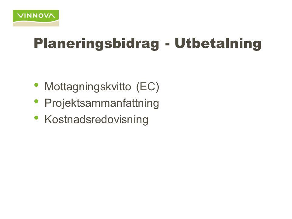 Planeringsbidrag - Utbetalning Mottagningskvitto (EC) Projektsammanfattning Kostnadsredovisning
