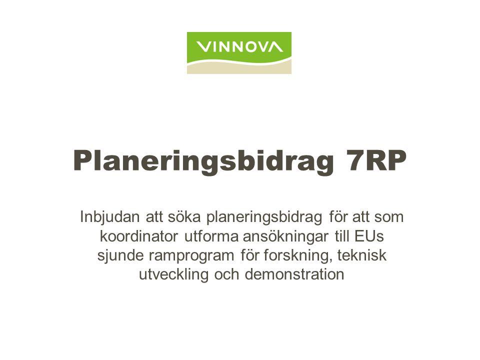 Planeringsbidrag 7RP Inbjudan att söka planeringsbidrag för att som koordinator utforma ansökningar till EUs sjunde ramprogram för forskning, teknisk utveckling och demonstration