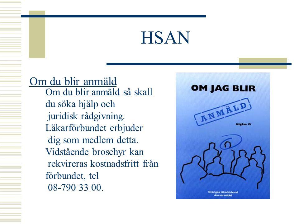 HSAN Ärendehandläggning:  Om samtidig brottsmålsprocess måste HSAN invänta beslut i allmän domstol  Om fällande dom i allmän domstol kan HSAN inte pricka (jfr diciplinlagen)