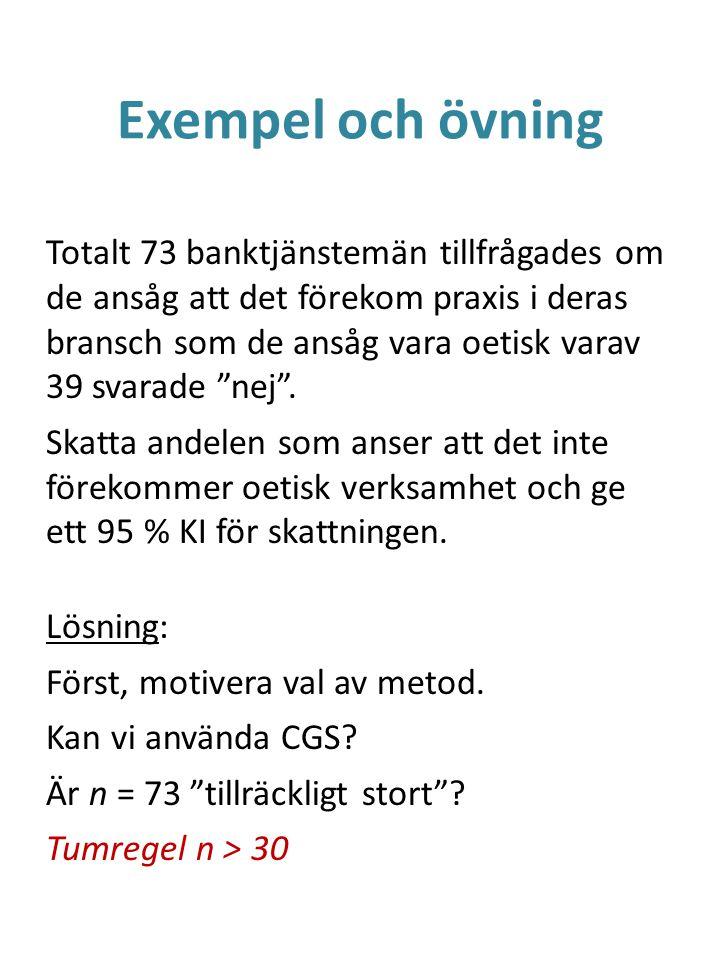 Exempel och övning Totalt 73 banktjänstemän tillfrågades om de ansåg att det förekom praxis i deras bransch som de ansåg vara oetisk varav 39 svarade