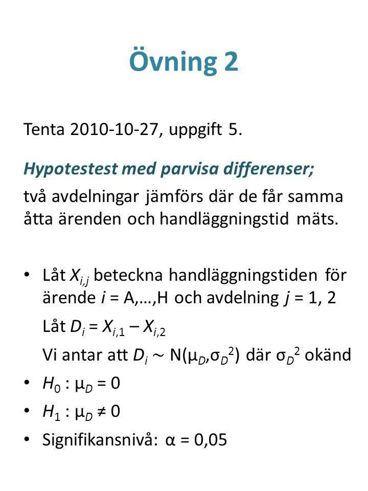 Övning 2 Tenta 2010-10-27, uppgift 5. Hypotestest med parvisa differenser; två avdelningar jämförs där de får samma åtta ärenden och handläggningstid