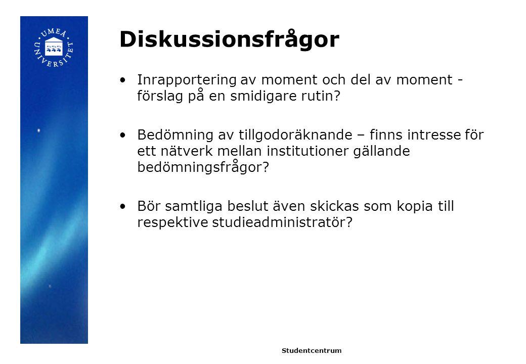 Diskussionsfrågor Inrapportering av moment och del av moment - förslag på en smidigare rutin.