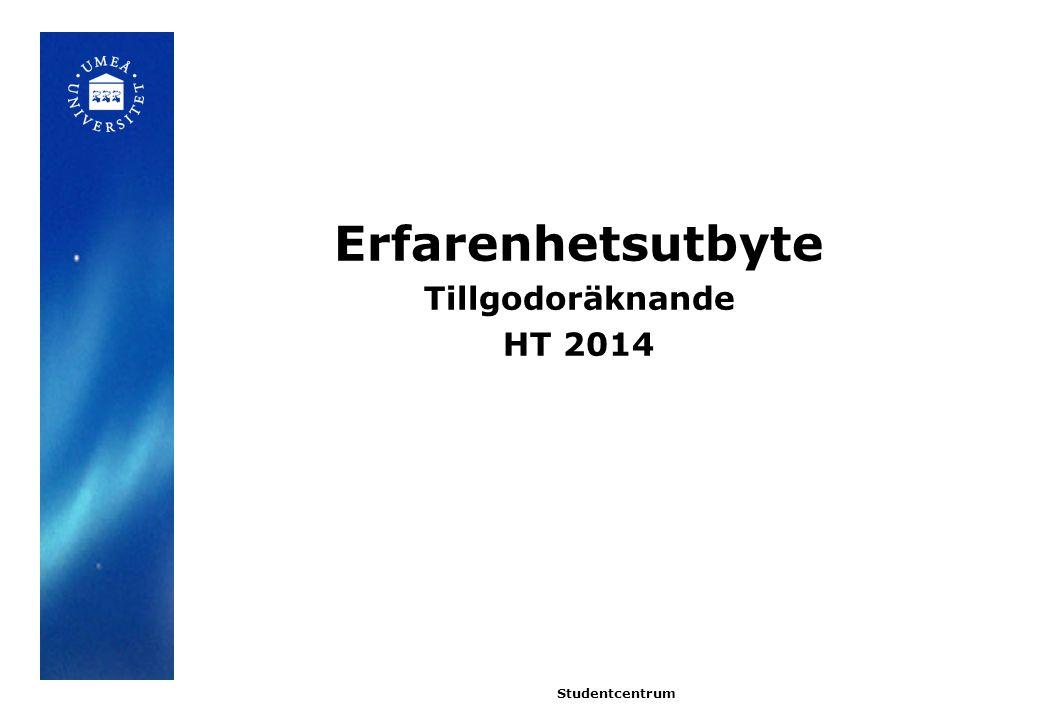 Dagens upplägg 2014 Terminsstart HT 2014 Överklagandenämnden för högskolan Kunskapsdatabas Övrigt Frågor och erfarenhetsutbyte Studentcentrum