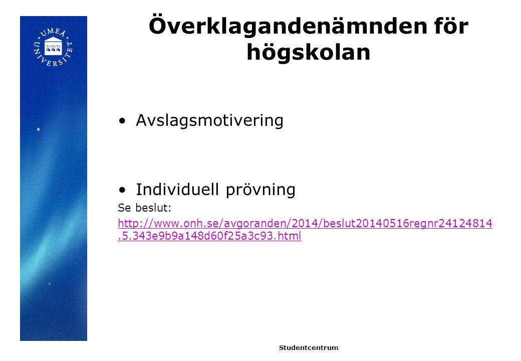 Webbansökan på studentwebben Studentcentrum http://www.student.umu.se/examen/tillgodoraknanden/