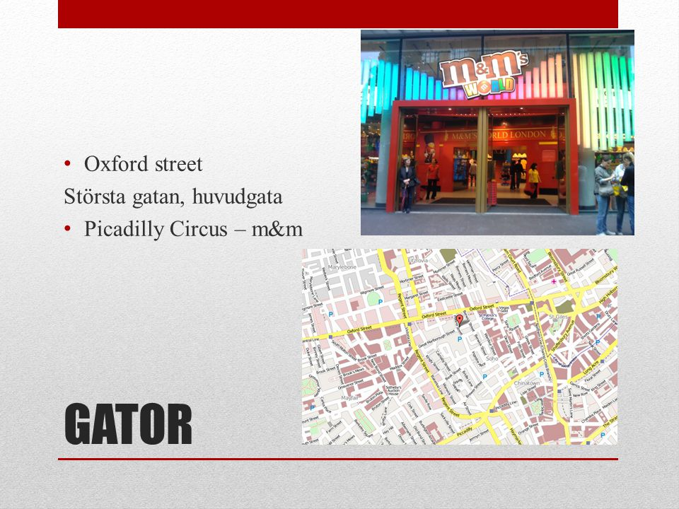 GATOR Oxford street Största gatan, huvudgata Picadilly Circus – m&m
