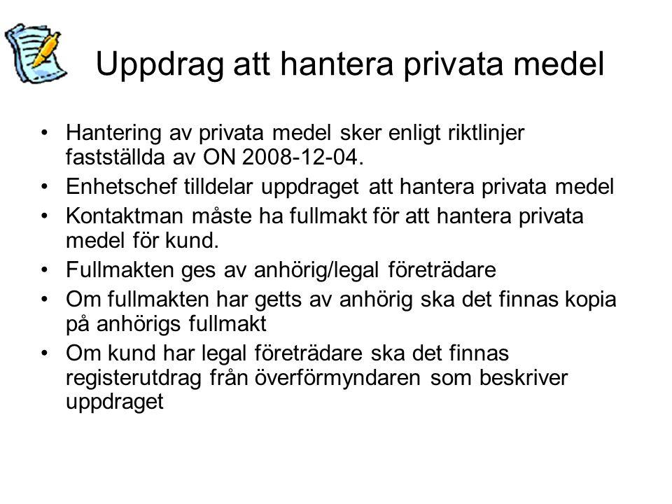 Fullmakt för hantering av privata medel Blanketten fullmakt finns i ekonomihandboken under rubrik Rutiner – privata medel.