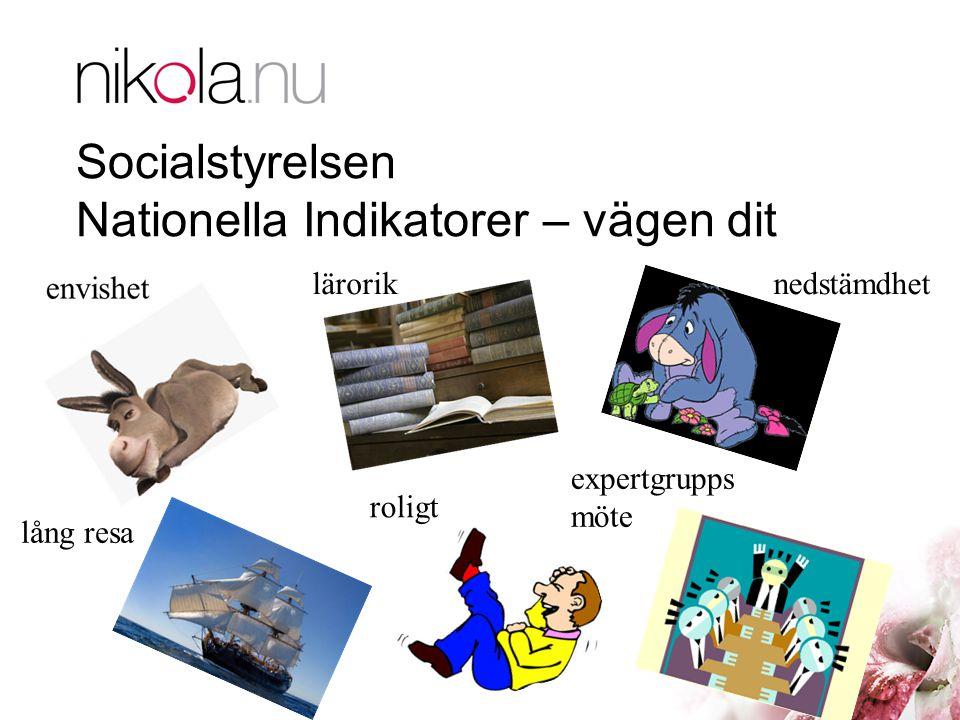Socialstyrelsen Nationella Indikatorer – vägen dit läroriknedstämdhet lång resa roligt expertgrupps möte