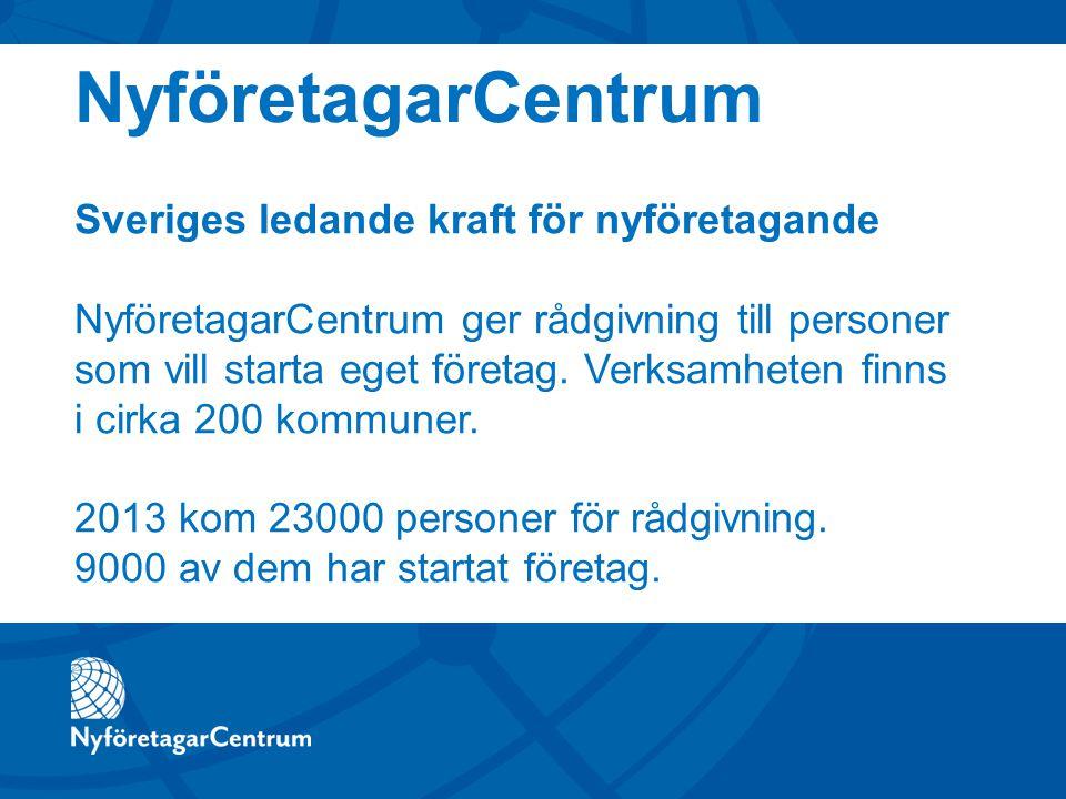 Sveriges ledande kraft för nyföretagande NyföretagarCentrum ger rådgivning till personer som vill starta eget företag.