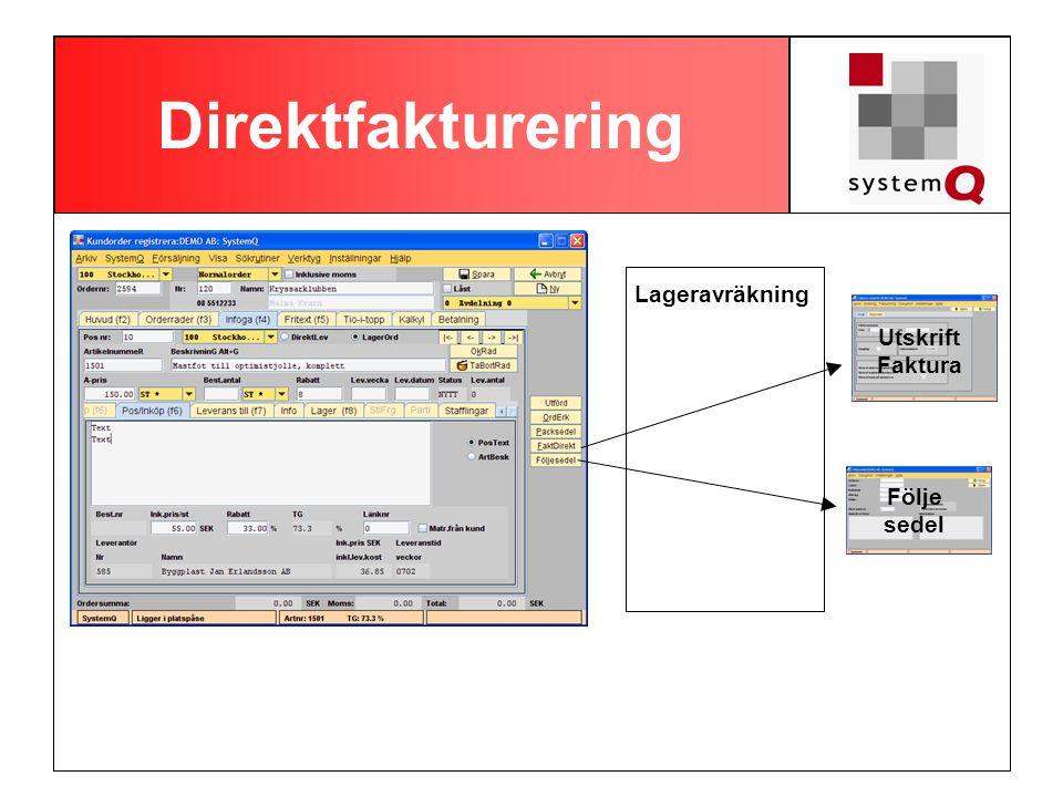 Direktfakturering Följe sedel Lageravräkning Utskrift Faktura