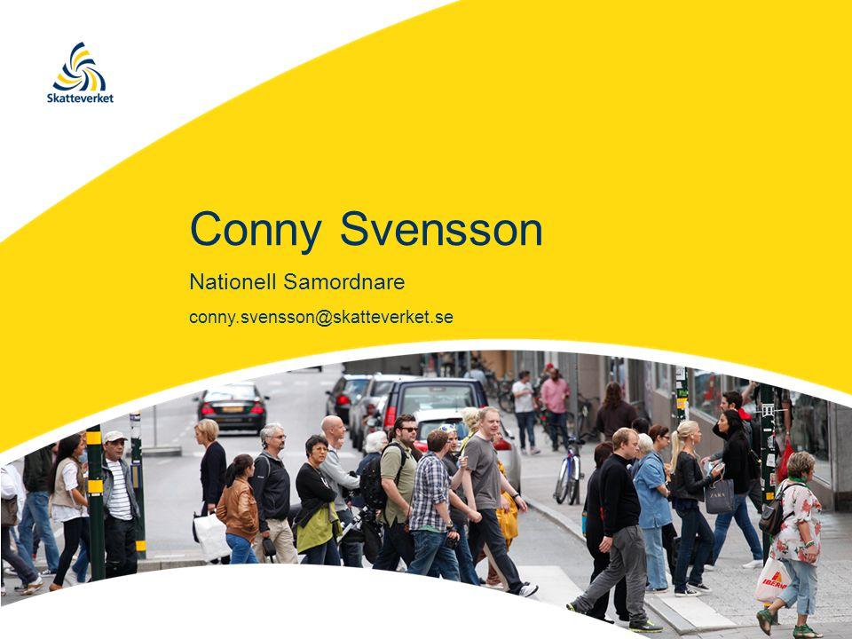 Conny Svensson Nationell Samordnare conny.svensson@skatteverket.se