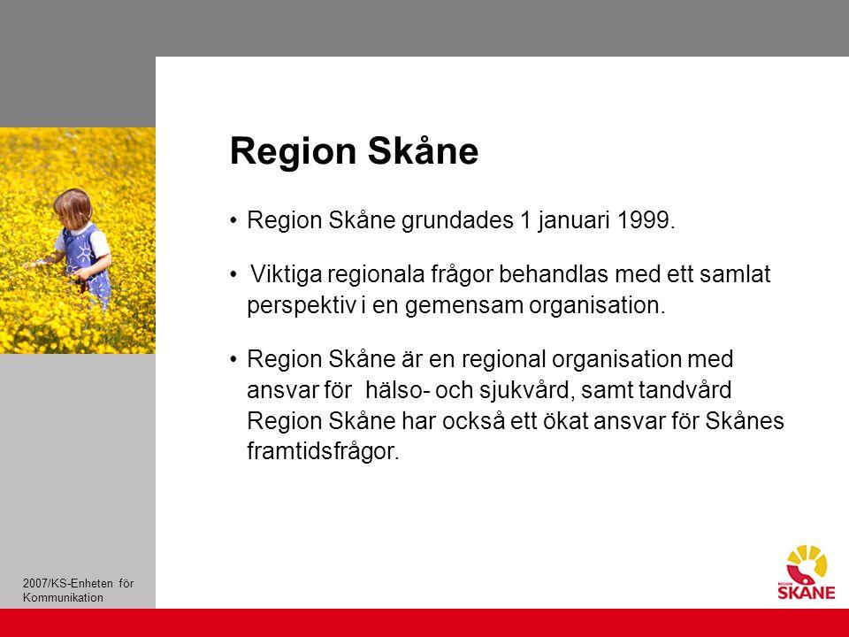 2007/KS-Enheten för Kommunikation Region Skåne grundades 1 januari 1999.