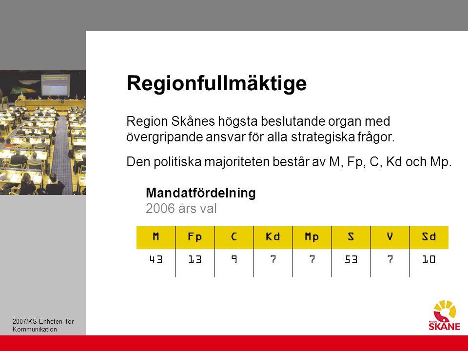 2007/KS-Enheten för Kommunikation Region Skånes högsta beslutande organ med övergripande ansvar för alla strategiska frågor.