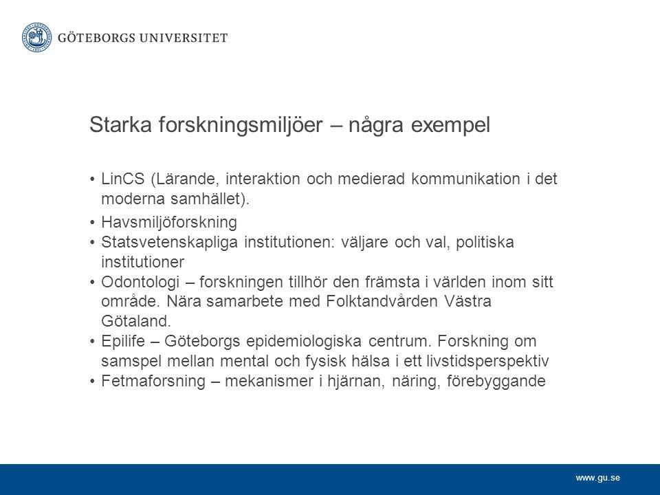 www.gu.se Forskning i siffror 2 000 aktiva forskarstuderande 300 nyantagna forskarstuderande 300 doktorsexamina 40 licentiatexamina