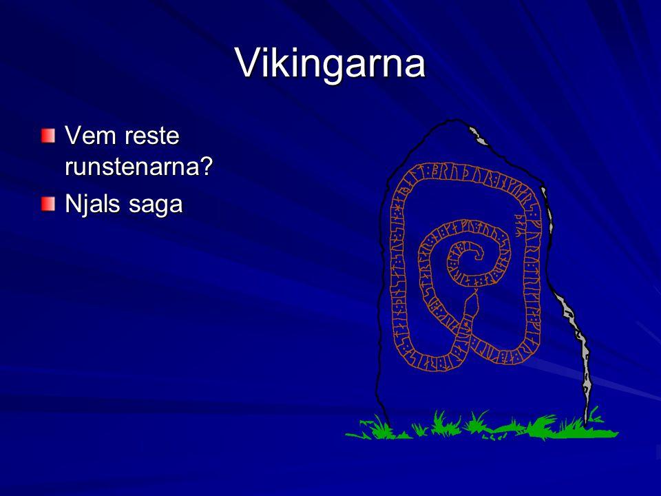 Vikingarna Vem reste runstenarna Njals saga