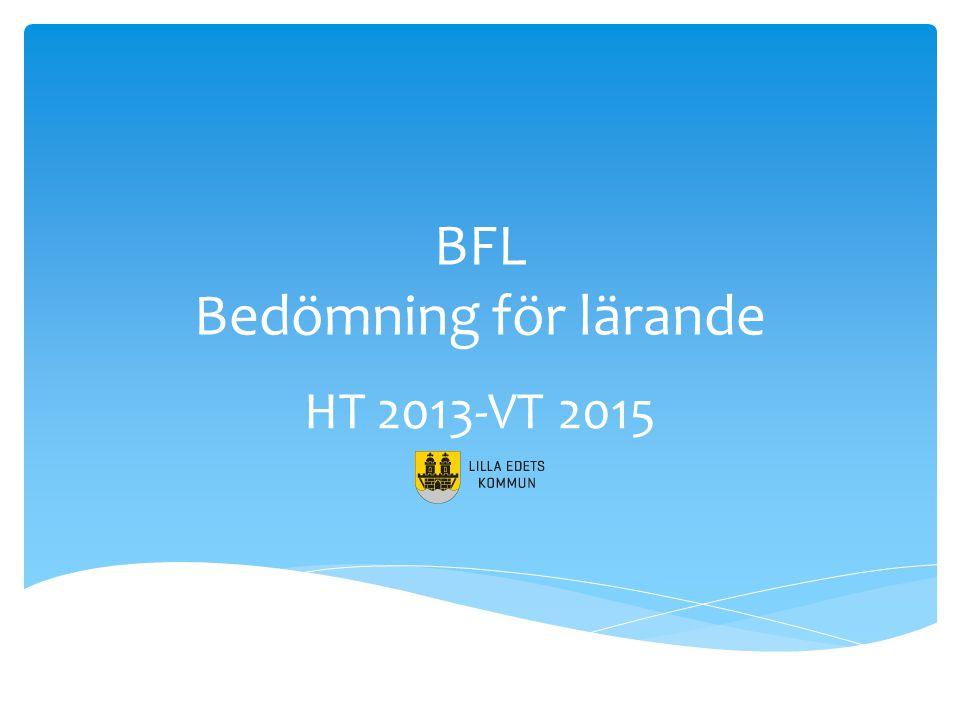 BFL Bedömning för lärande HT 2013-VT 2015