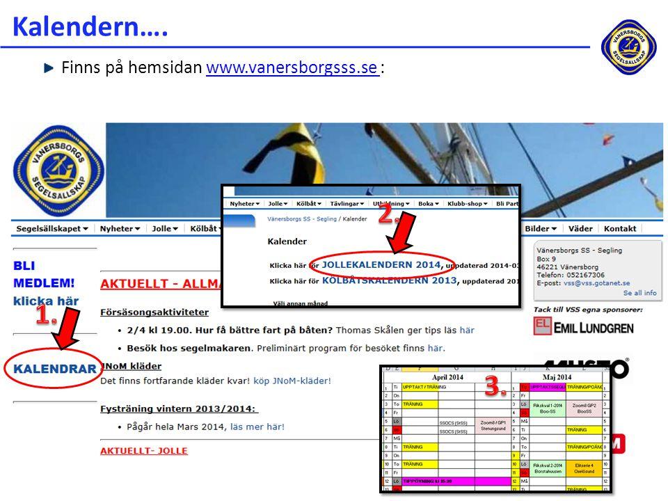 Kalendern…. Finns på hemsidan www.vanersborgsss.se :www.vanersborgsss.se