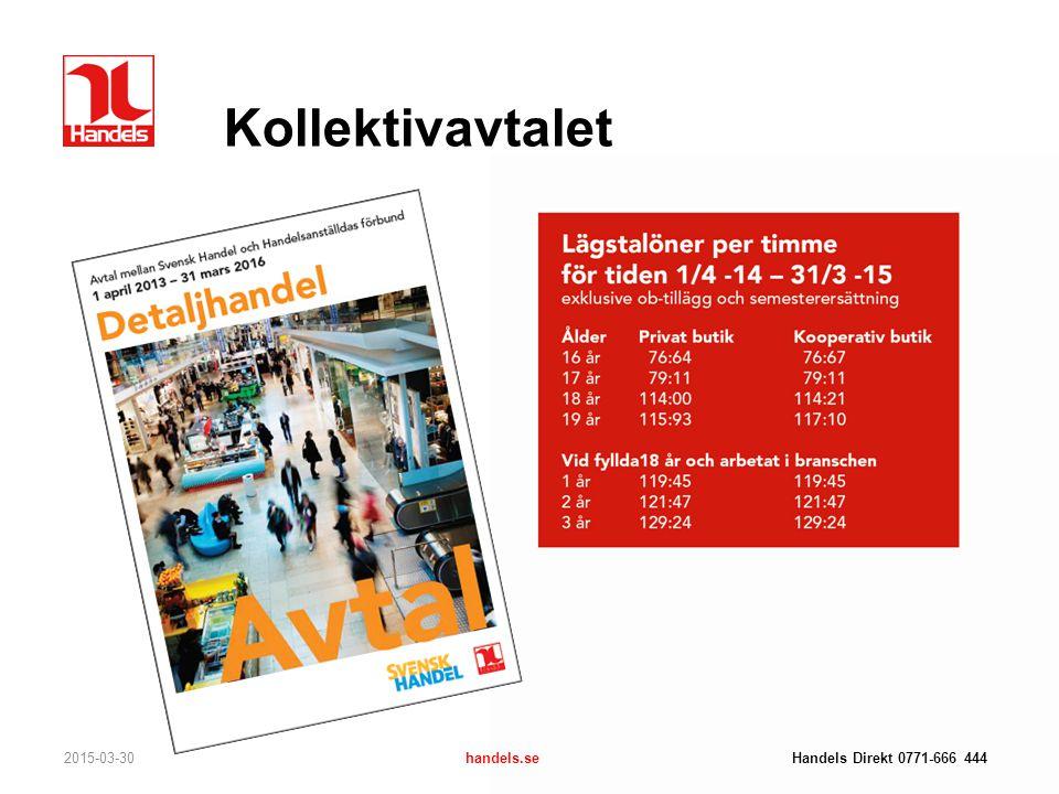 Kollektivavtalet 2015-03-30handels.se Handels Direkt 0771-666 444