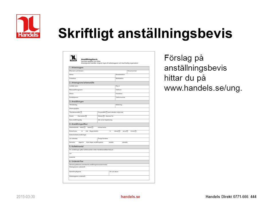 Skriftligt anställningsbevis 2015-03-30handels.se Handels Direkt 0771-666 444 Förslag på anställningsbevis hittar du på www.handels.se/ung.