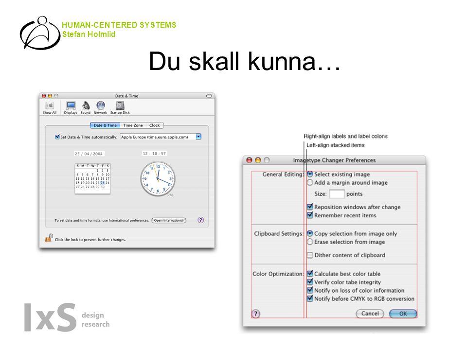 HUMAN-CENTERED SYSTEMS Stefan Holmlid Du skall kunna…