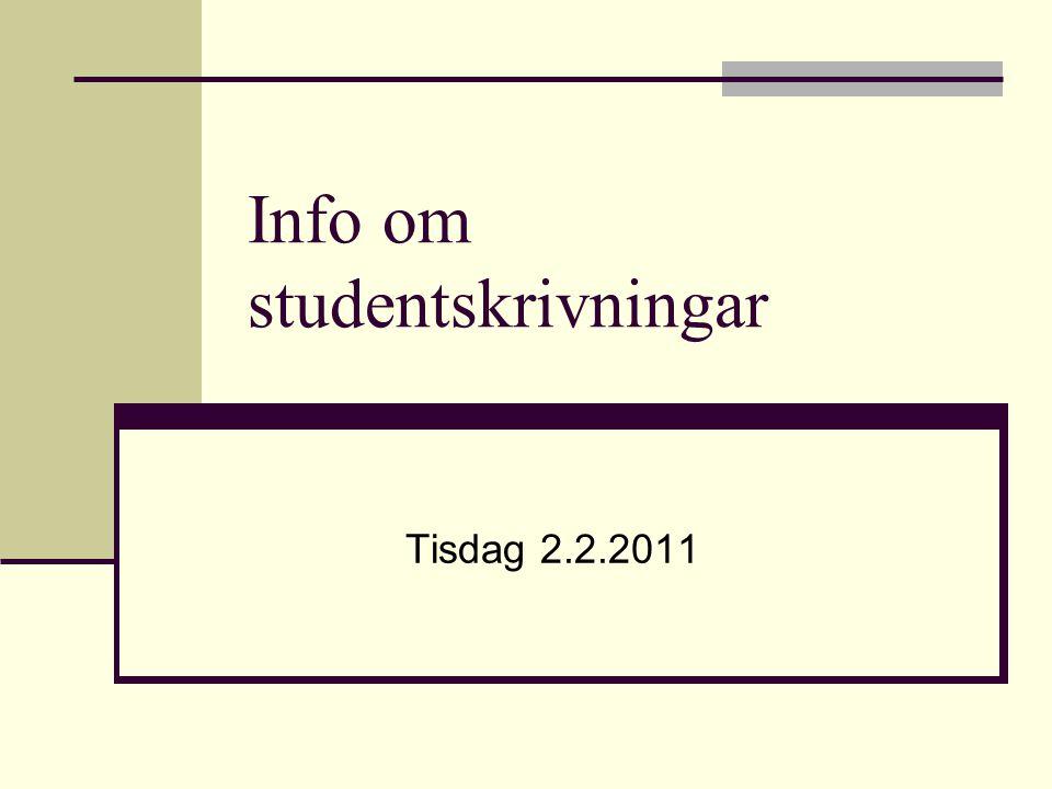 Info om studentskrivningar Tisdag 2.2.2011