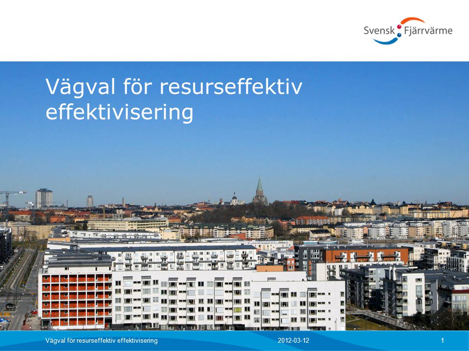2012-03-12Vägval för resurseffektiv effektivisering 1
