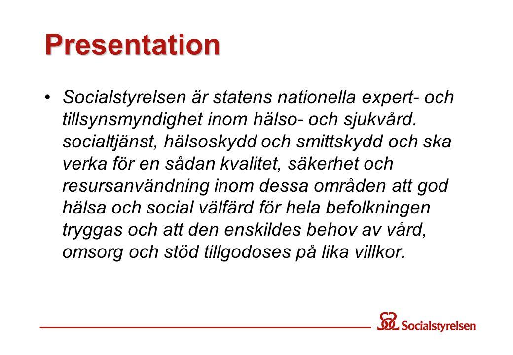 Presentation Socialstyrelsen är statens nationella expert- och tillsynsmyndighet inom hälso- och sjukvård. socialtjänst, hälsoskydd och smittskydd och