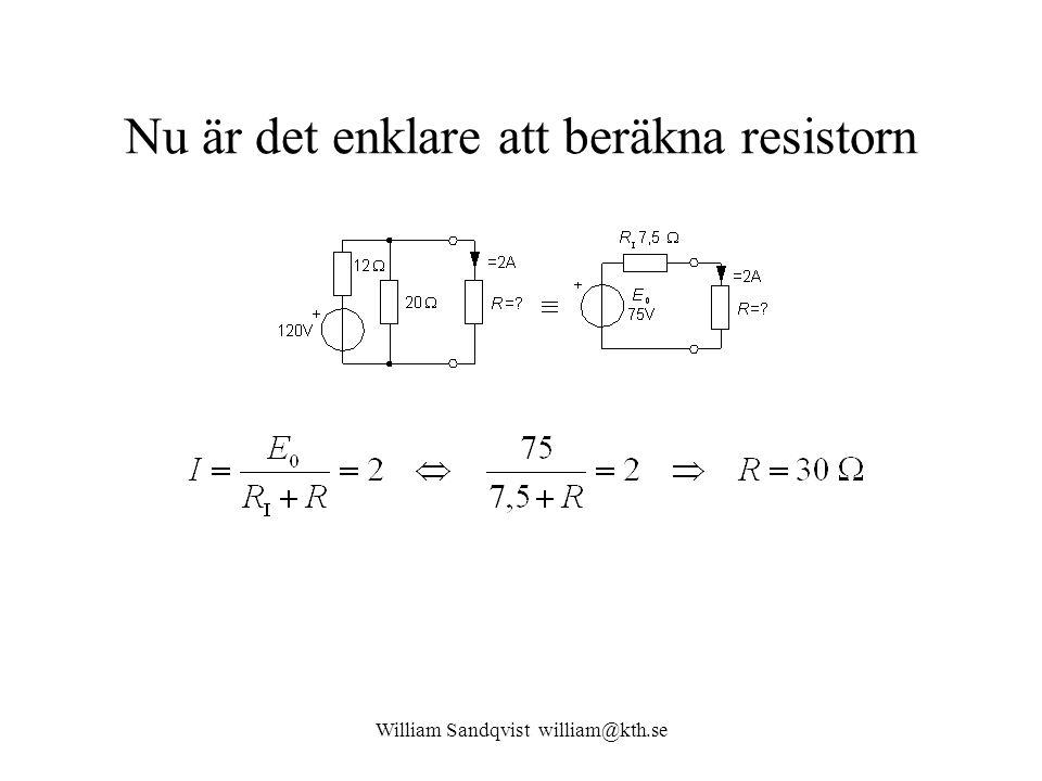 William Sandqvist william@kth.se Nu är det enklare att beräkna resistorn