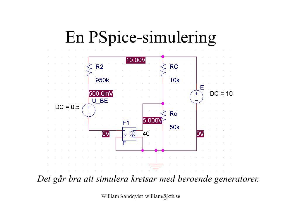 William Sandqvist william@kth.se En PSpice-simulering Det går bra att simulera kretsar med beroende generatorer.