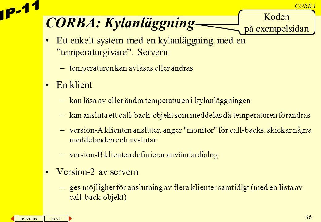 """previous next 36 CORBA CORBA: Kylanläggning Ett enkelt system med en kylanläggning med en """"temperaturgivare"""". Servern: –temperaturen kan avläsas eller"""