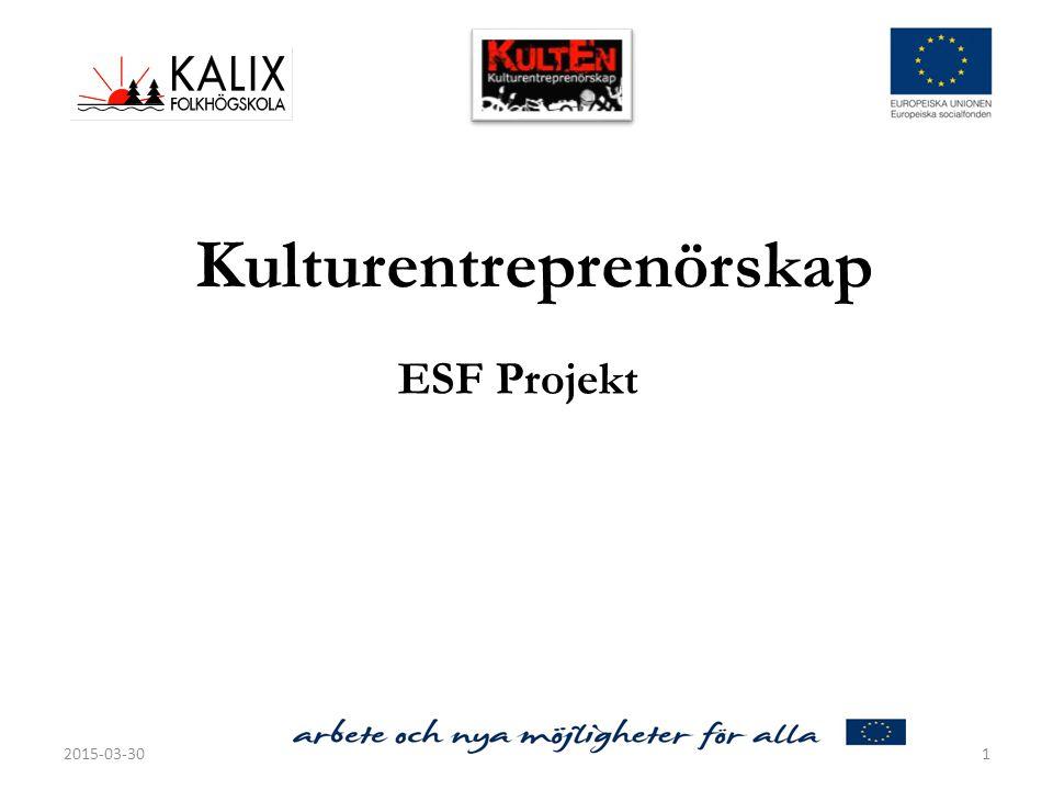Kulturentreprenörskap ESF Projekt 2015-03-301