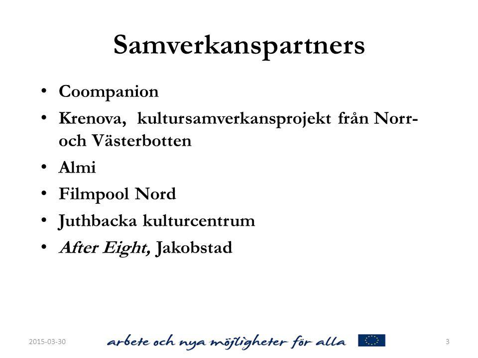 Samverkanspartners Coompanion Krenova, kultursamverkansprojekt från Norr- och Västerbotten Almi Filmpool Nord Juthbacka kulturcentrum After Eight, Jakobstad 2015-03-303