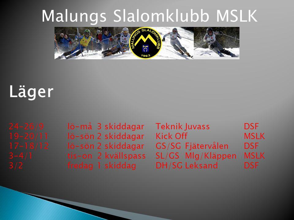 Malungs Slalomklubb MSLK Läger 24-26/9lö-må3 skiddagarTeknikJuvassDSF 19-20/11lö-sön2 skiddagarKick OffMSLK 17-18/12lö-sön2 skiddagarGS/SGFjätervålenD