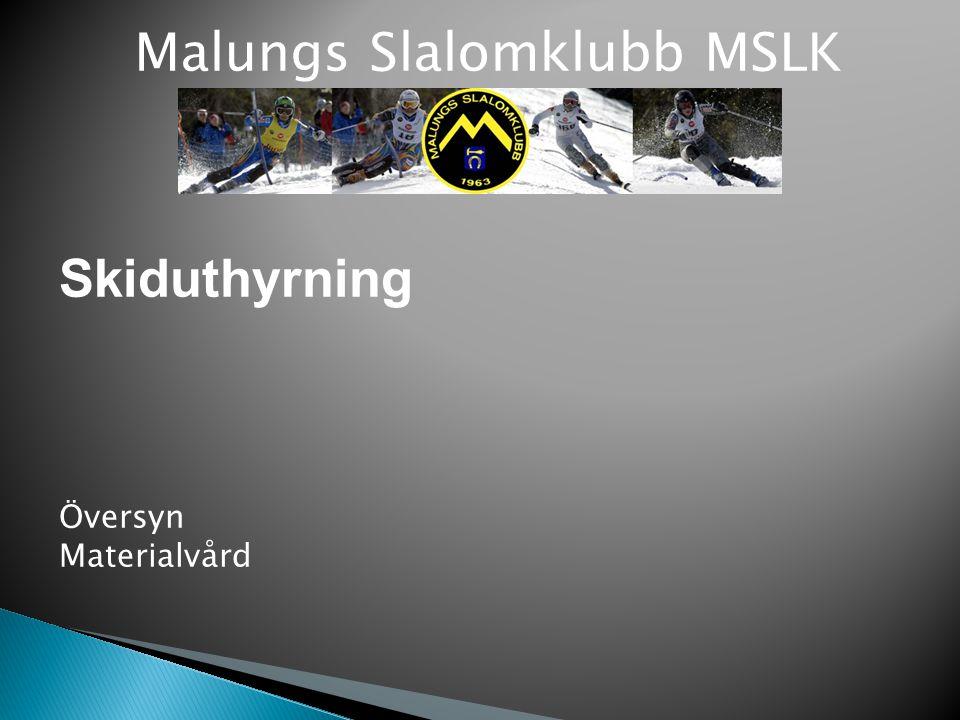 Malungs Slalomklubb MSLK Skiduthyrning Översyn Materialvård