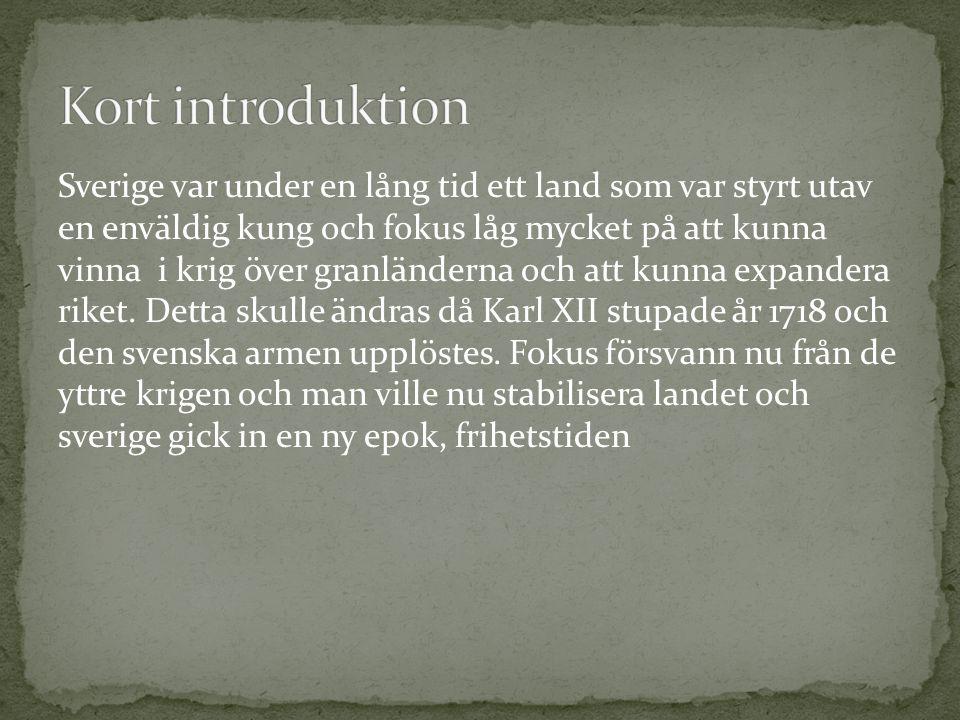 Sverige var under en lång tid ett land som var styrt utav en enväldig kung och fokus låg mycket på att kunna vinna i krig över granländerna och att ku