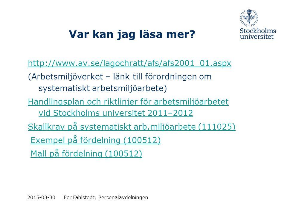 Var kan jag läsa mer? http://www.av.se/lagochratt/afs/afs2001_01.aspx (Arbetsmiljöverket – länk till förordningen om systematiskt arbetsmiljöarbete) H