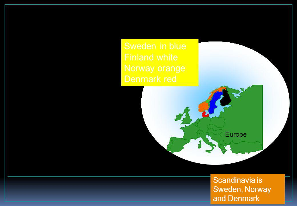 2015-03-30 2 Europe Sweden in blue Finland white Norway orange Denmark red Scandinavia is Sweden, Norway and Denmark