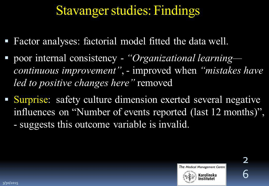 Stavanger studies: Findings  Factor analyses: factorial model fitted the data well.