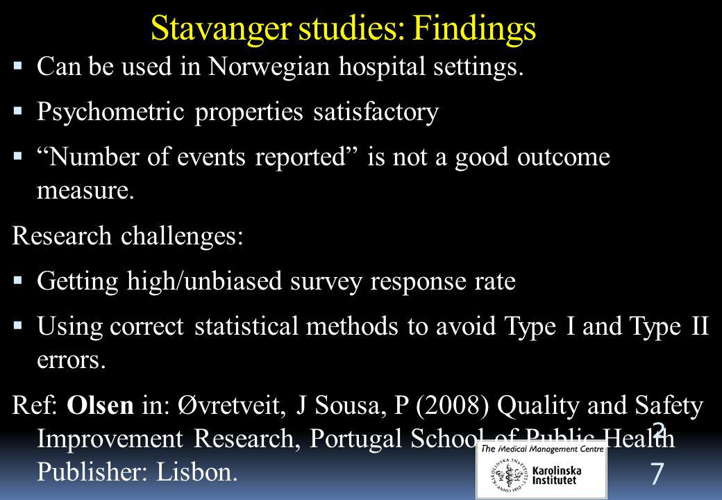 Stavanger studies: Findings  Can be used in Norwegian hospital settings.