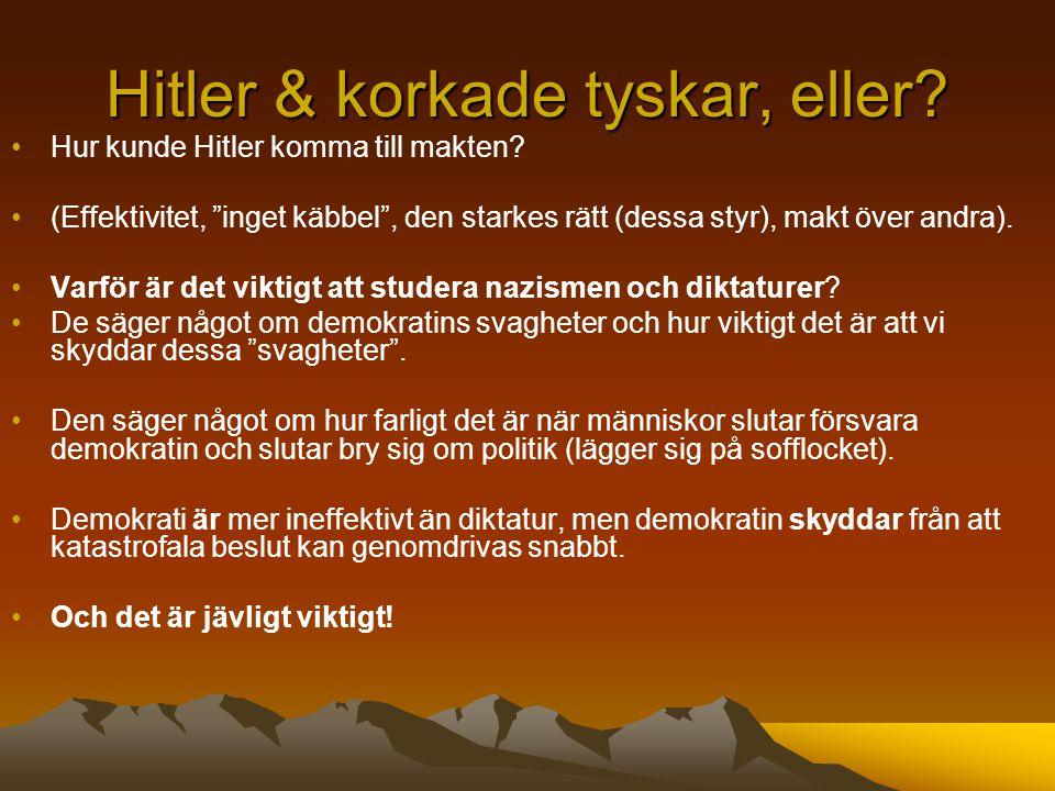 Hitler & korkade tyskar, eller.Hur kunde Hitler komma till makten.