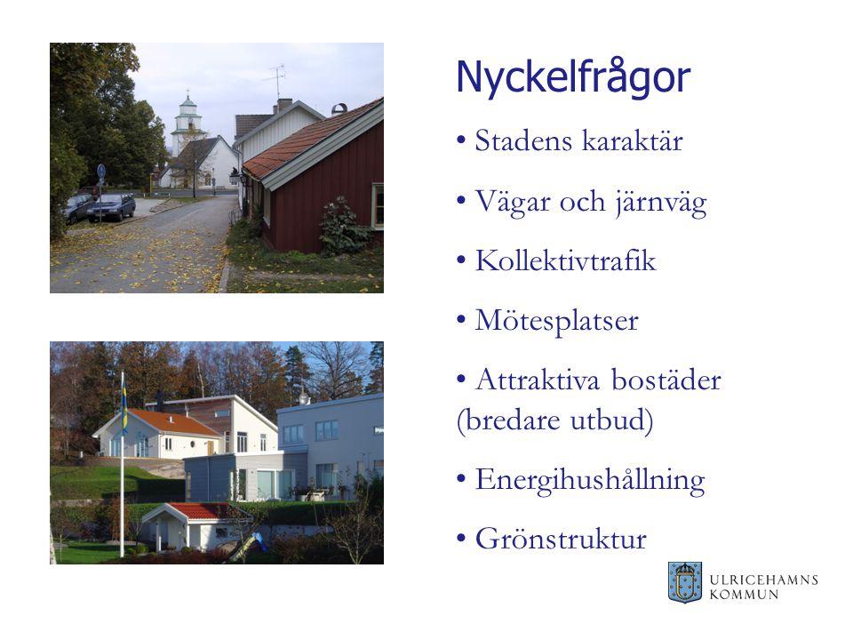 Stadens karaktär Vägar och järnväg Kollektivtrafik Mötesplatser Attraktiva bostäder (bredare utbud) Energihushållning Grönstruktur